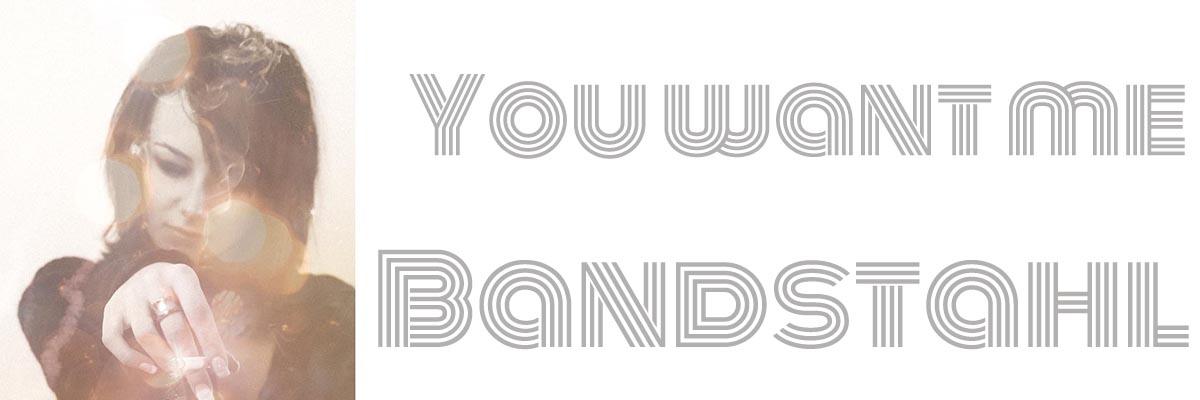 bandstahl you want me header