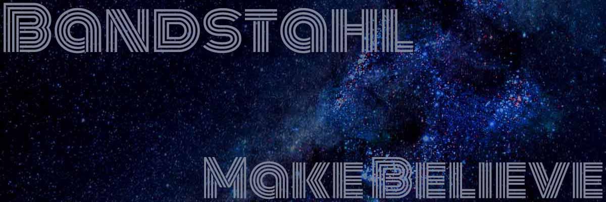 bandstahl make believe